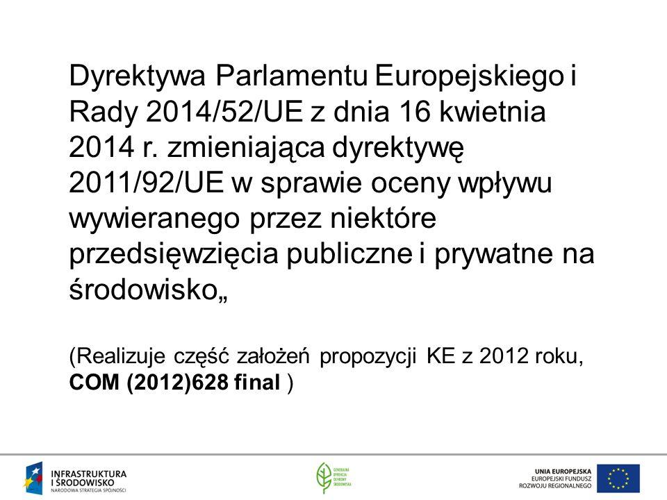 Dyrektywa Parlamentu Europejskiego i Rady 2014/52/UE z dnia 16 kwietnia 2014 r. zmieniająca dyrektywę 2011/92/UE w sprawie oceny wpływu wywieranego pr