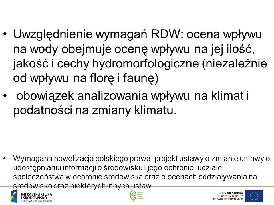 Uwzględnienie wymagań RDW: ocena wpływu na wody obejmuje ocenę wpływu na jej ilość, jakość i cechy hydromorfologiczne (niezależnie od wpływu na florę