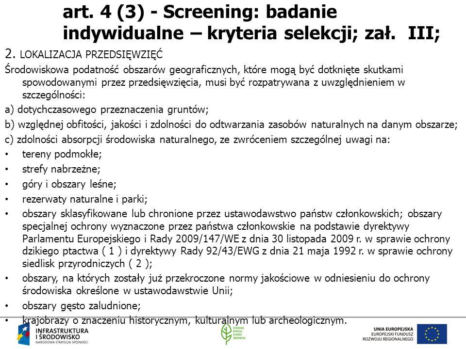 art. 4 (3) - Screening: badanie indywidualne – kryteria selekcji; zał. III; 2. LOKALIZACJA PRZEDSIĘWZIĘĆ Środowiskowa podatność obszarów geograficznyc