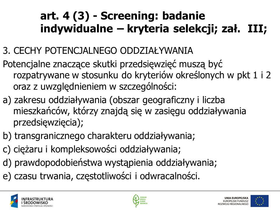art. 4 (3) - Screening: badanie indywidualne – kryteria selekcji; zał. III; 3. CECHY POTENCJALNEGO ODDZIAŁYWANIA Potencjalne znaczące skutki przedsięw