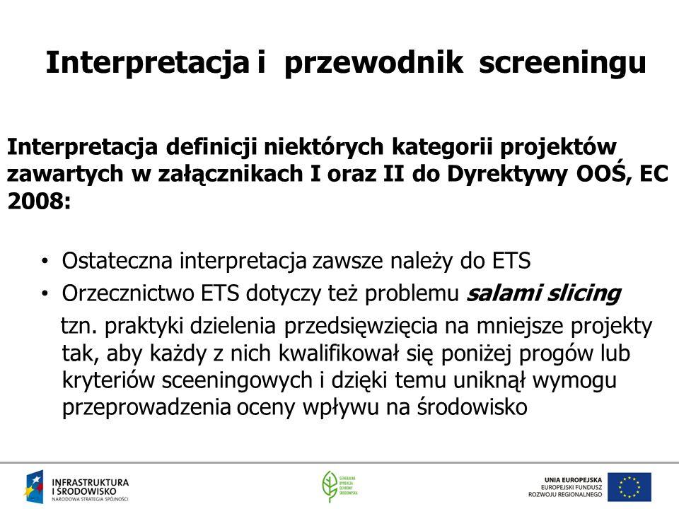 Interpretacja i przewodnik screeningu Interpretacja definicji niektórych kategorii projektów zawartych w załącznikach I oraz II do Dyrektywy OOŚ, EC 2