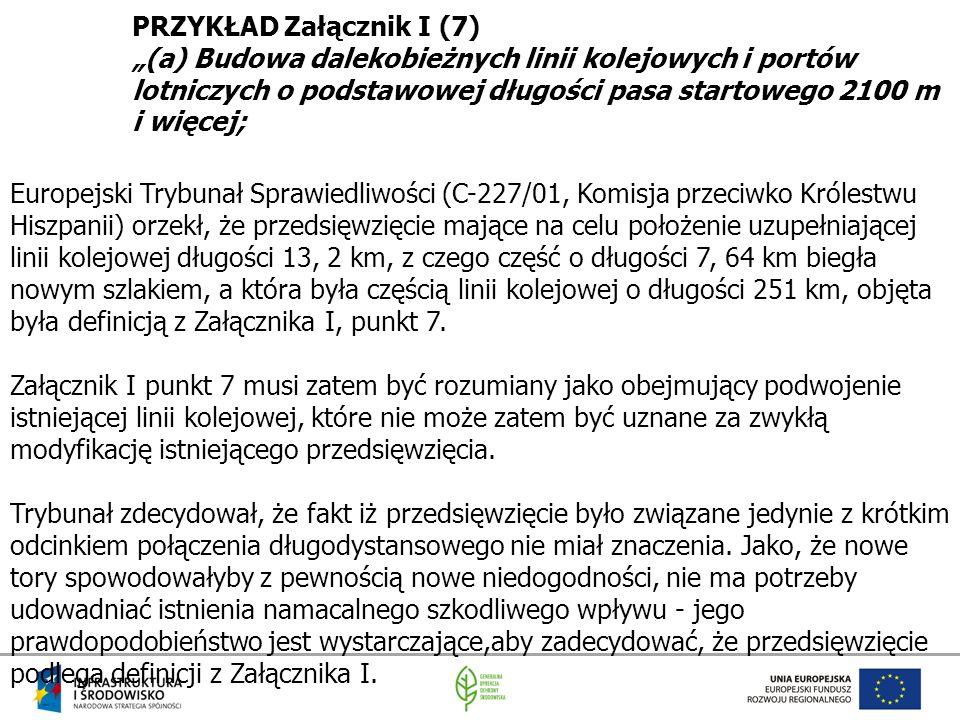 """PRZYKŁAD Załącznik I (7) """"(a) Budowa dalekobieżnych linii kolejowych i portów lotniczych o podstawowej długości pasa startowego 2100 m i więcej; Europ"""