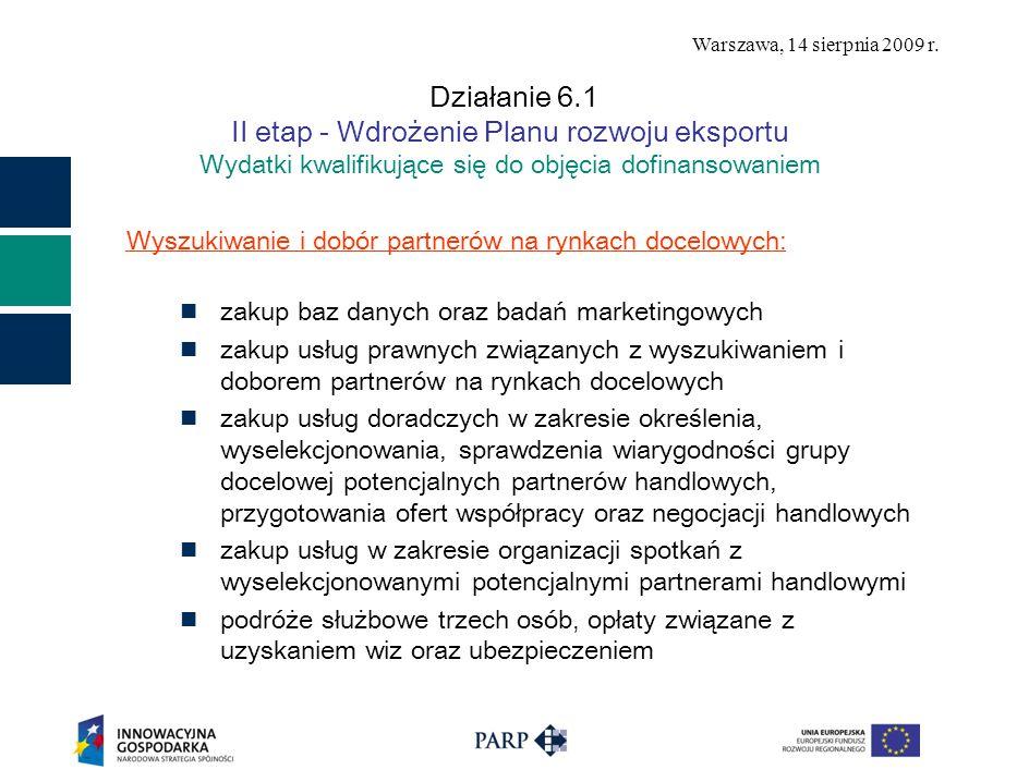 Warszawa, 14 sierpnia 2009 r. Działanie 6.1 II etap - Wdrożenie Planu rozwoju eksportu Wydatki kwalifikujące się do objęcia dofinansowaniem Wyszukiwan