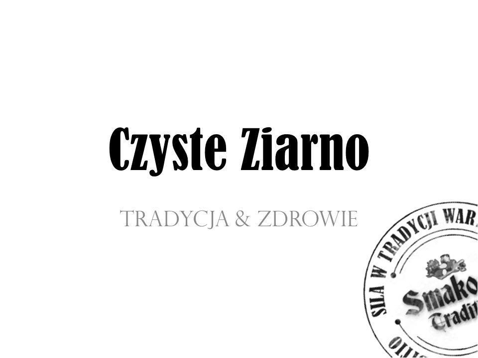 Czyste Ziarno TrADYCJA & ZDROWIE
