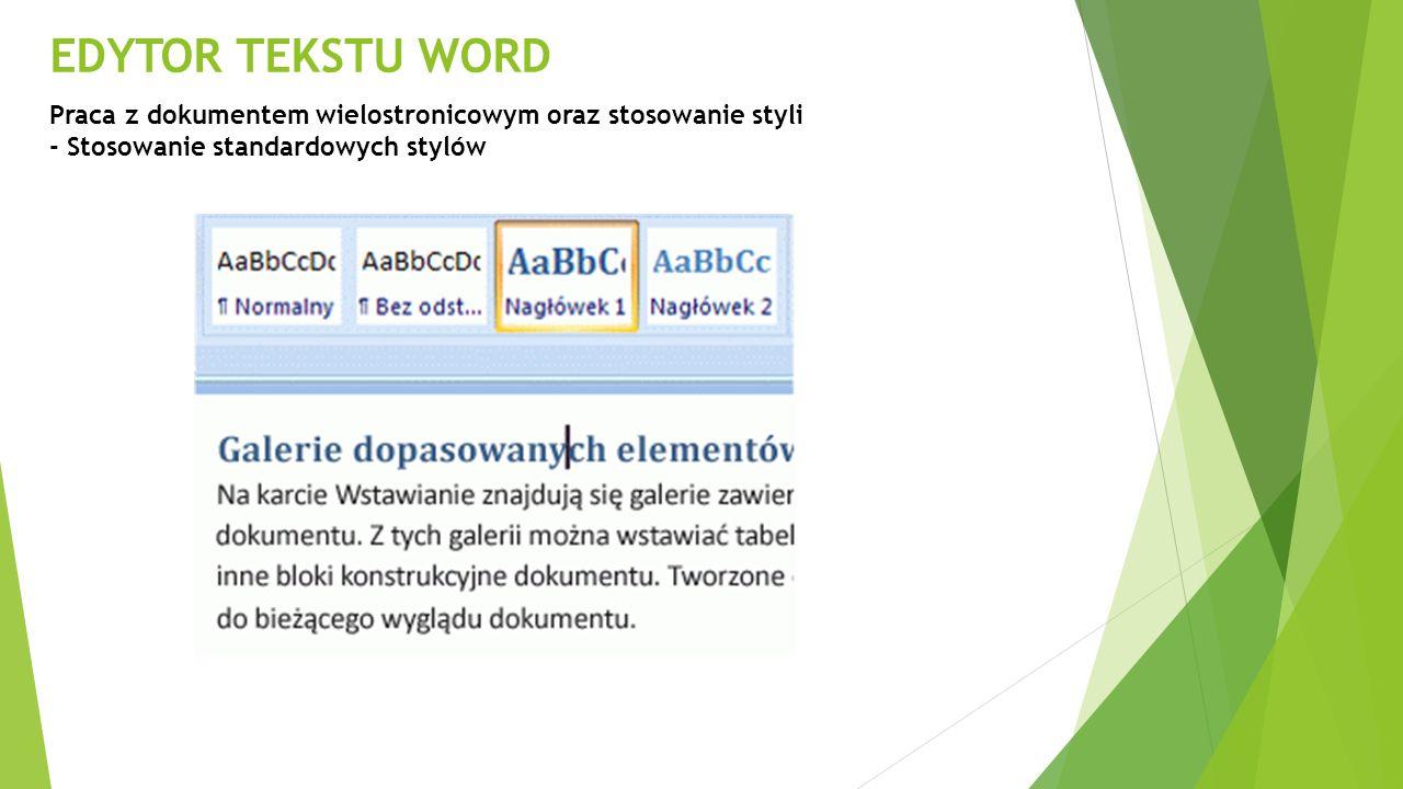 EDYTOR TEKSTU WORD Praca z dokumentem wielostronicowym oraz stosowanie styli - Stosowanie standardowych stylów