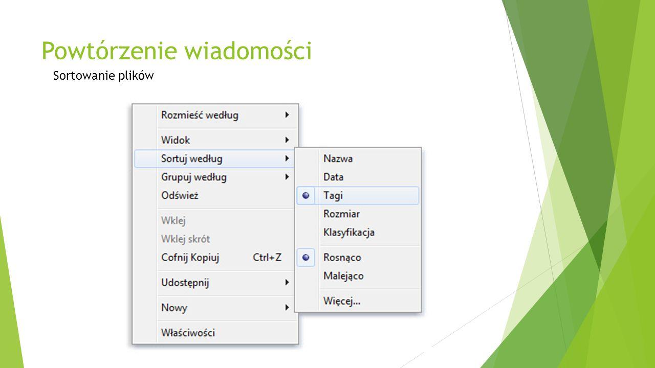Powtórzenie wiadomości Tworzenie podziałów wizualnych w celu łatwiejszego organizowania zawartości (funkcja Grupuj według) Oprócz rozmieszczania i sortowania można także grupować pliki według właściwości.