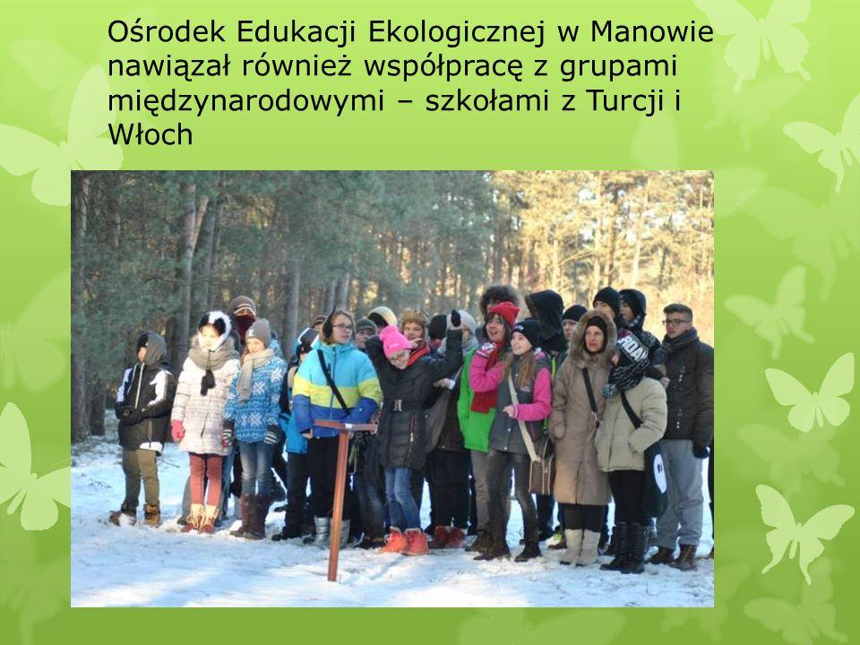 Ośrodek Edukacji Ekologicznej w Manowie nawiązał również współpracę z grupami międzynarodowymi – szkołami z Turcji i Włoch