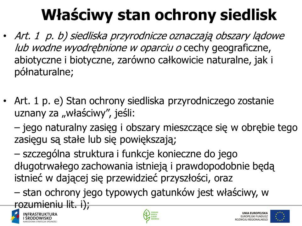 Art. 1 p. b) siedliska przyrodnicze oznaczają obszary lądowe lub wodne wyodrębnione w oparciu o cechy geograficzne, abiotyczne i biotyczne, zarówno ca