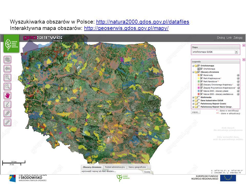 Wyszukiwarka obszarów w Polsce: http://natura2000.gdos.gov.pl/datafileshttp://natura2000.gdos.gov.pl/datafiles Interaktywna mapa obszarów: http://geos