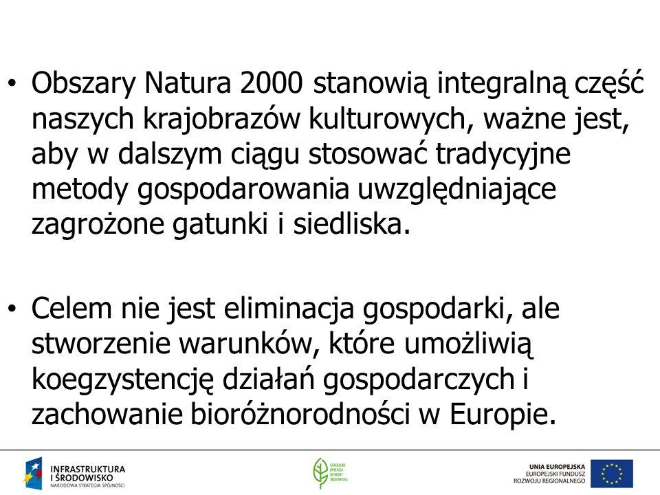 Obszary Natura 2000 stanowią integralną część naszych krajobrazów kulturowych, ważne jest, aby w dalszym ciągu stosować tradycyjne metody gospodarowan