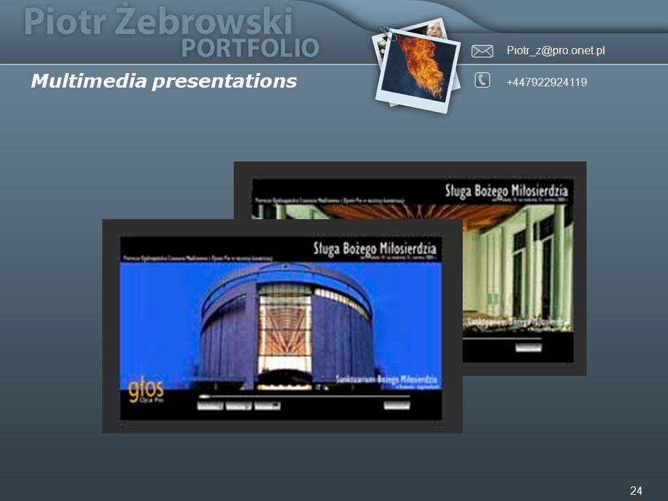 Piotr_z@pro.onet.pl +447922924119 24 Multimedia presentations