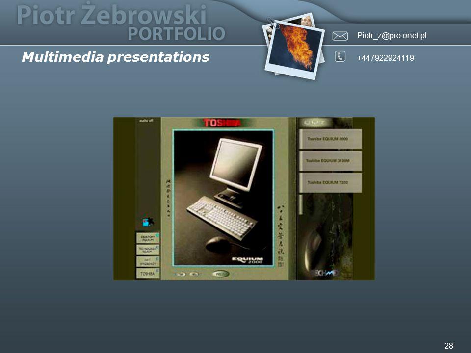 Piotr_z@pro.onet.pl +447922924119 28 Multimedia presentations