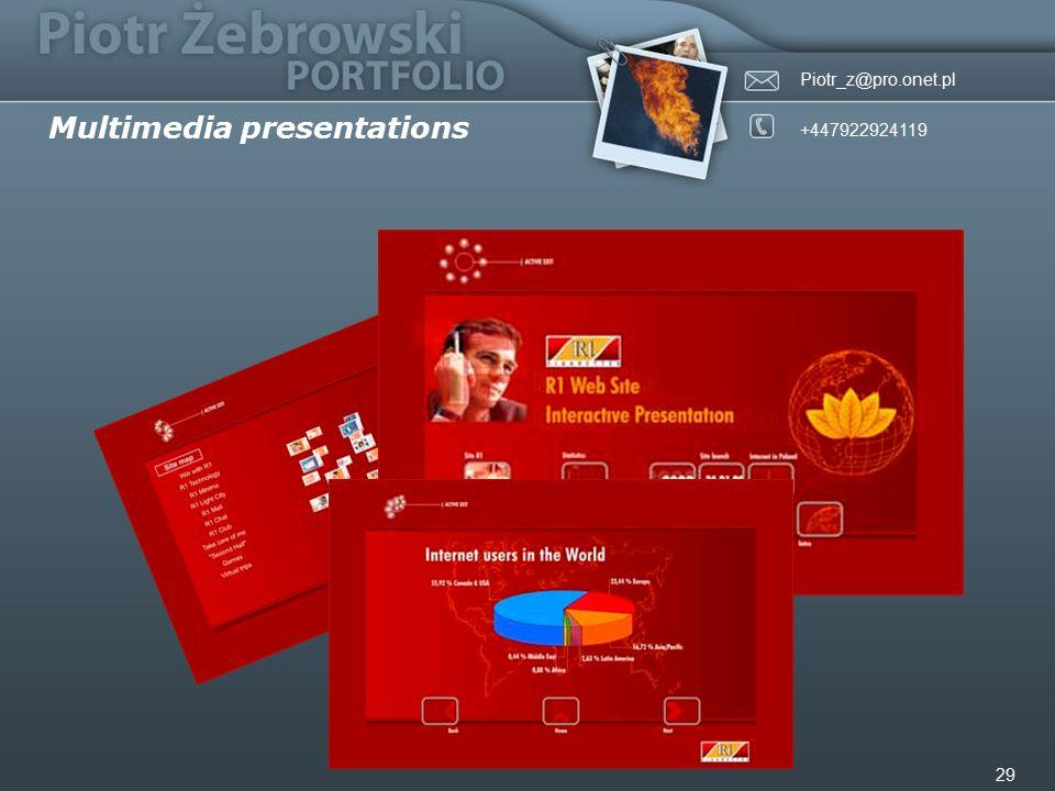 Piotr_z@pro.onet.pl +447922924119 29 Multimedia presentations