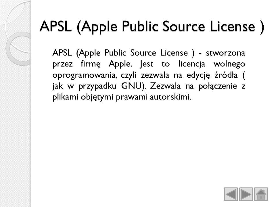 APSL (Apple Public Source License ) APSL (Apple Public Source License ) - stworzona przez firmę Apple.
