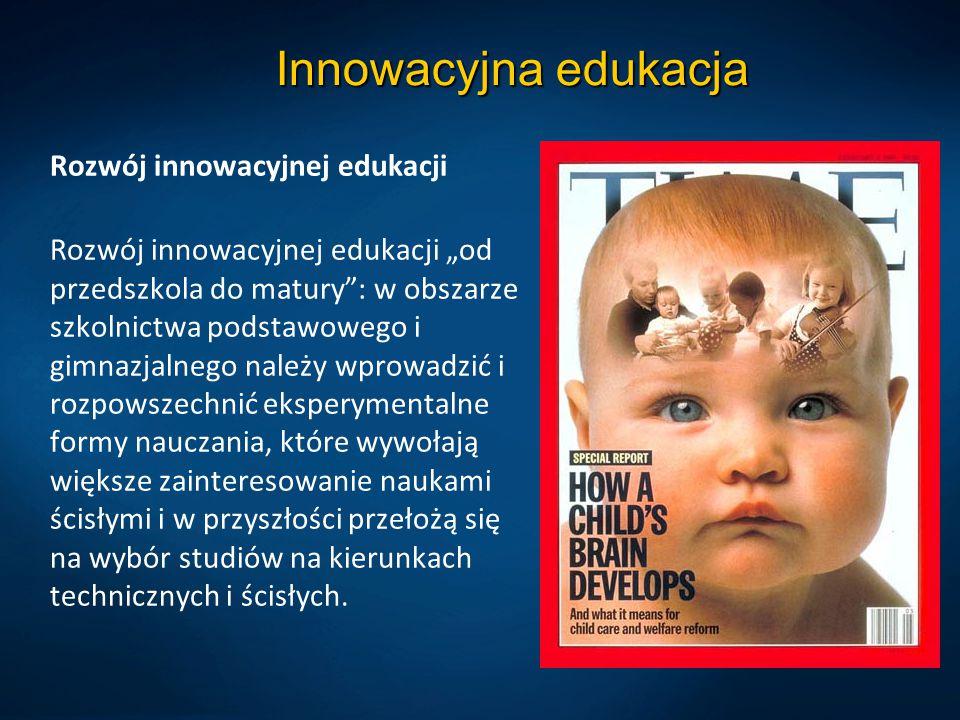 """Innowacyjna edukacja Rozwój innowacyjnej edukacji Rozwój innowacyjnej edukacji """"od przedszkola do matury"""": w obszarze szkolnictwa podstawowego i gimna"""