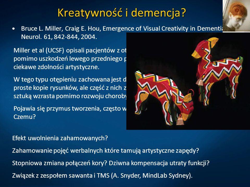 Kreatywność i demencja? Bruce L. Miller, Craig E. Hou, Emergence of Visual Creativity in Dementia. Arch Neurol. 61, 842-844, 2004. Miller et al (UCSF)