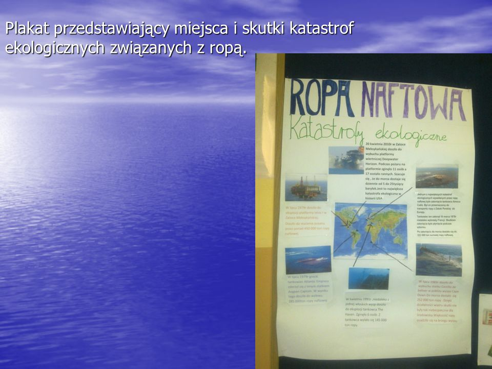 Plakat przedstawiający miejsca i skutki katastrof ekologicznych związanych z ropą.