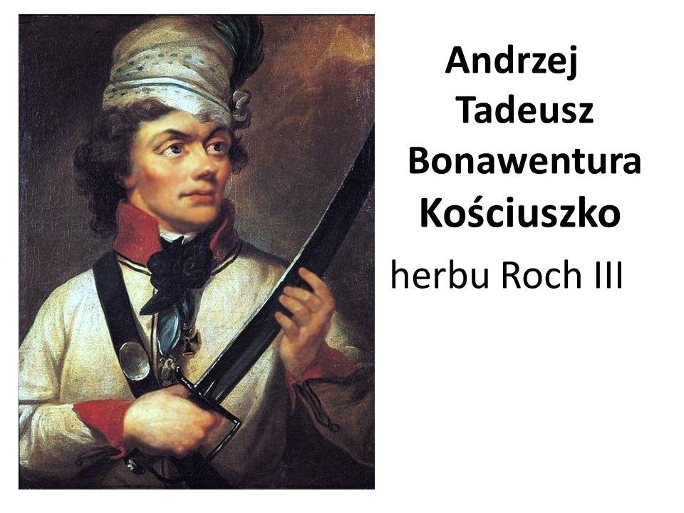 Andrzej Tadeusz Bonawentura Kościuszko herbu Roch III