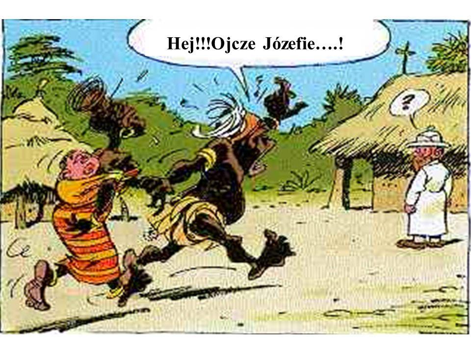 Hej!!!Ojcze Józefie….!
