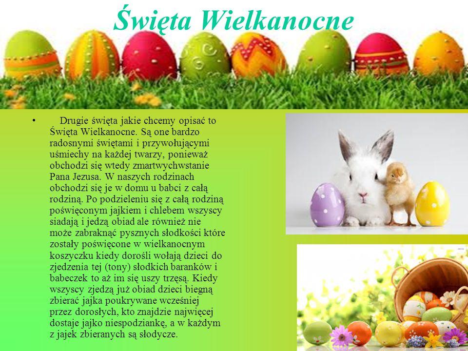 Święta Wielkanocne Drugie święta jakie chcemy opisać to Święta Wielkanocne. Są one bardzo radosnymi świętami i przywołującymi uśmiechy na każdej twarz