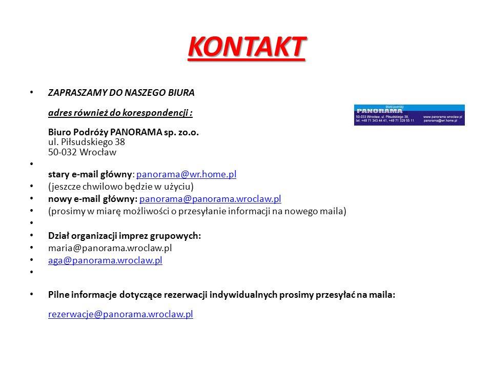 KONTAKT ZAPRASZAMY DO NASZEGO BIURA adres również do korespondencji : Biuro Podróży PANORAMA sp. zo.o. ul. Piłsudskiego 38 50-032 Wrocław stary e-mail