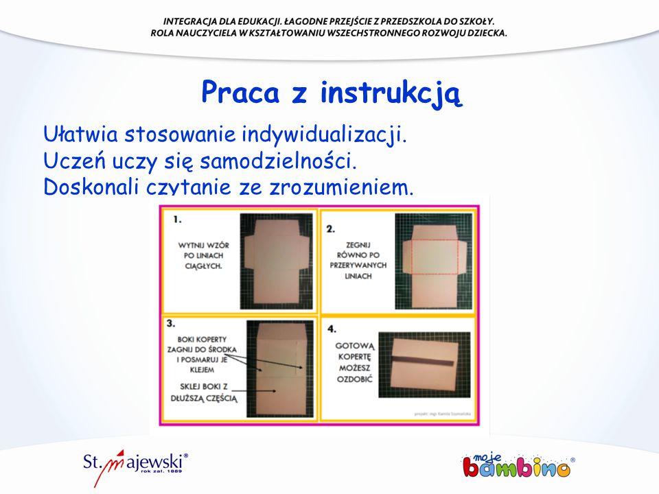 Ułatwia stosowanie indywidualizacji. Uczeń uczy się samodzielności. Doskonali czytanie ze zrozumieniem. Praca z instrukcją