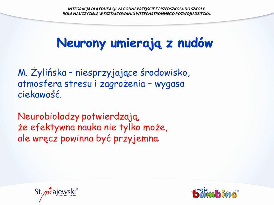 M. Żylińska – niesprzyjające środowisko, atmosfera stresu i zagrożenia – wygasa ciekawość. Neurobiolodzy potwierdzają, że efektywna nauka nie tylko mo