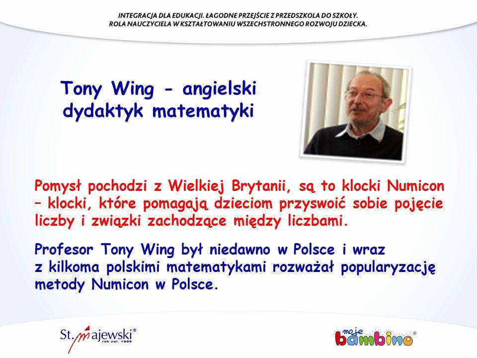 Tony Wing - angielski dydaktyk matematyki Pomysł pochodzi z Wielkiej Brytanii, są to klocki Numicon – klocki, które pomagają dzieciom przyswoić sobie