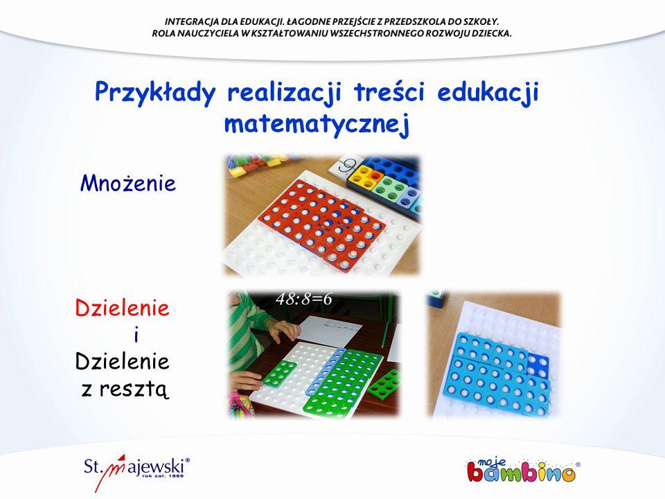 Przykłady realizacji treści edukacji matematycznej Mnożenie Dzielenie i Dzielenie z resztą