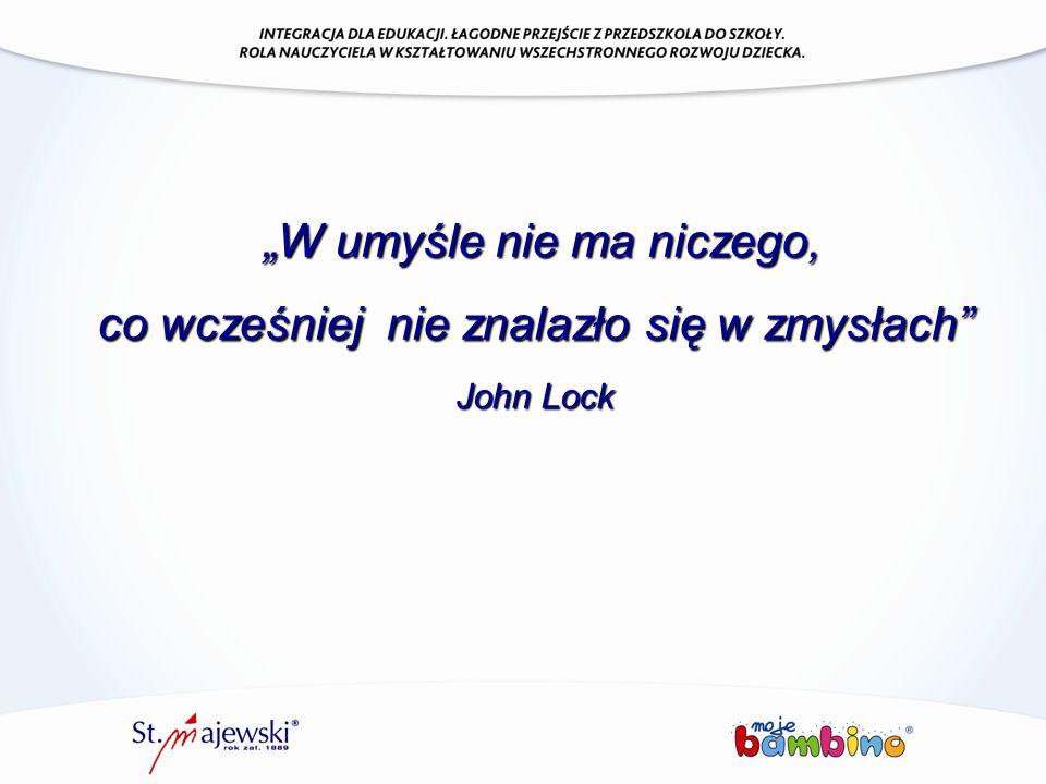 """""""W umyśle nie ma niczego, co wcześniej nie znalazło się w zmysłach"""" John Lock"""