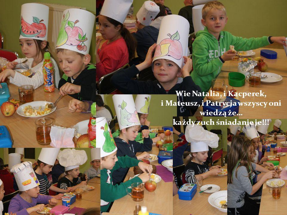 Wie Natalia, i Kacperek, i Mateusz, i Patrycja wszyscy oni wiedzą że… każdy zuch śniadanie je!!!