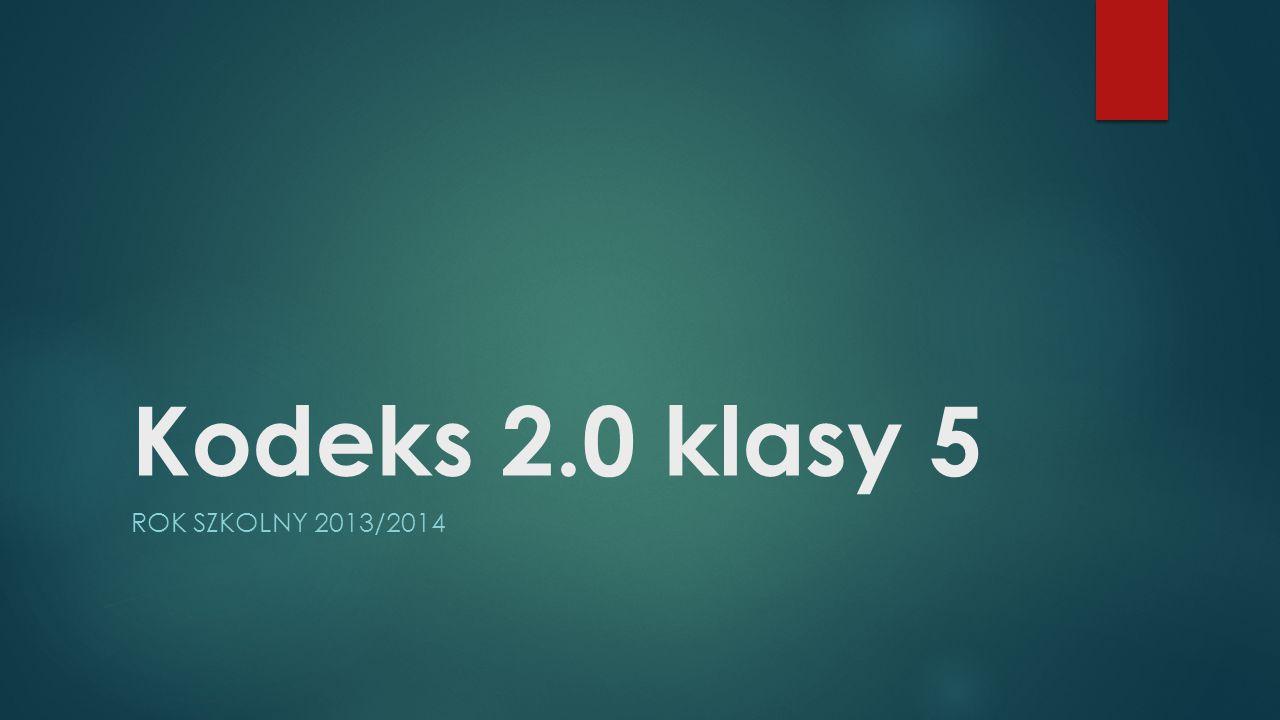 Kodeks 2.0 klasy 5 ROK SZKOLNY 2013/2014