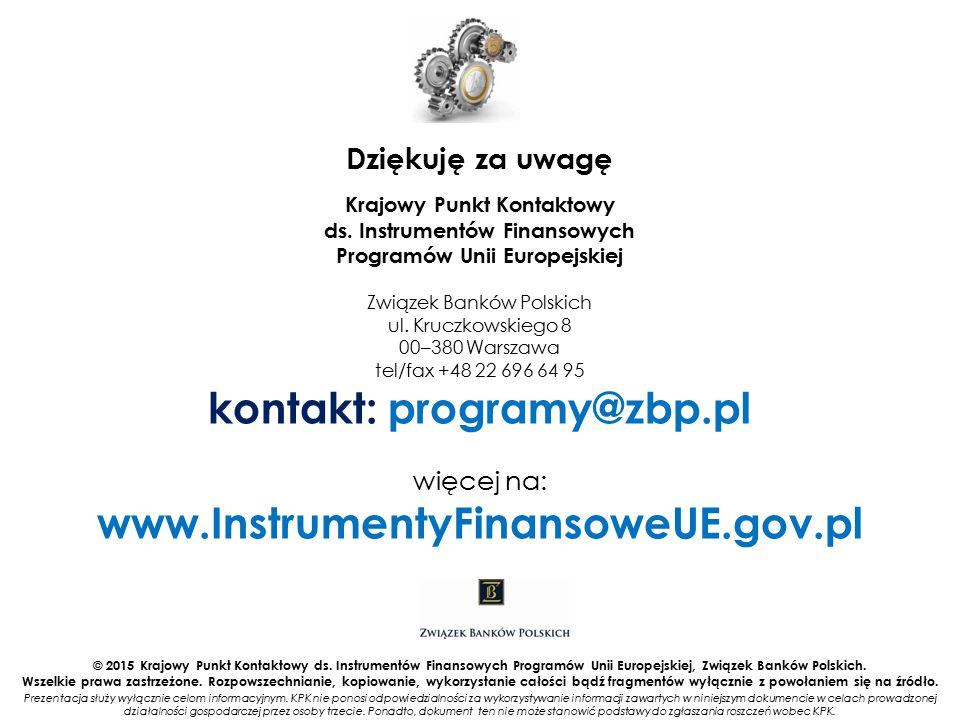 Dziękuję za uwagę Krajowy Punkt Kontaktowy ds. Instrumentów Finansowych Programów Unii Europejskiej Związek Banków Polskich ul. Kruczkowskiego 8 00–38