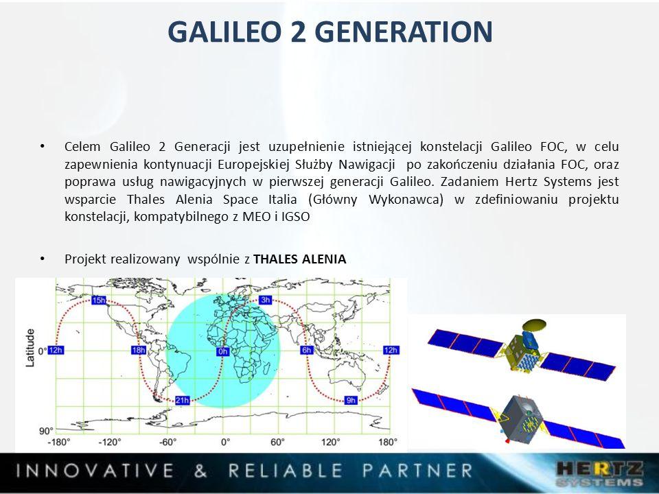 GALILEO 2 GENERATION Celem Galileo 2 Generacji jest uzupełnienie istniejącej konstelacji Galileo FOC, w celu zapewnienia kontynuacji Europejskiej Służby Nawigacji po zakończeniu działania FOC, oraz poprawa usług nawigacyjnych w pierwszej generacji Galileo.