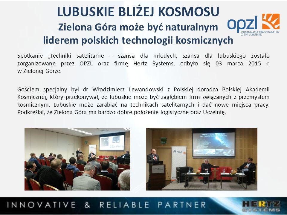 """LUBUSKIE BLIŻEJ KOSMOSU Zielona Góra może być naturalnym liderem polskich technologii kosmicznych Spotkanie """"Techniki satelitarne – szansa dla młodych, szansa dla lubuskiego zostało zorganizowane przez OPZL oraz firmę Hertz Systems, odbyło się 03 marca 2015 r."""