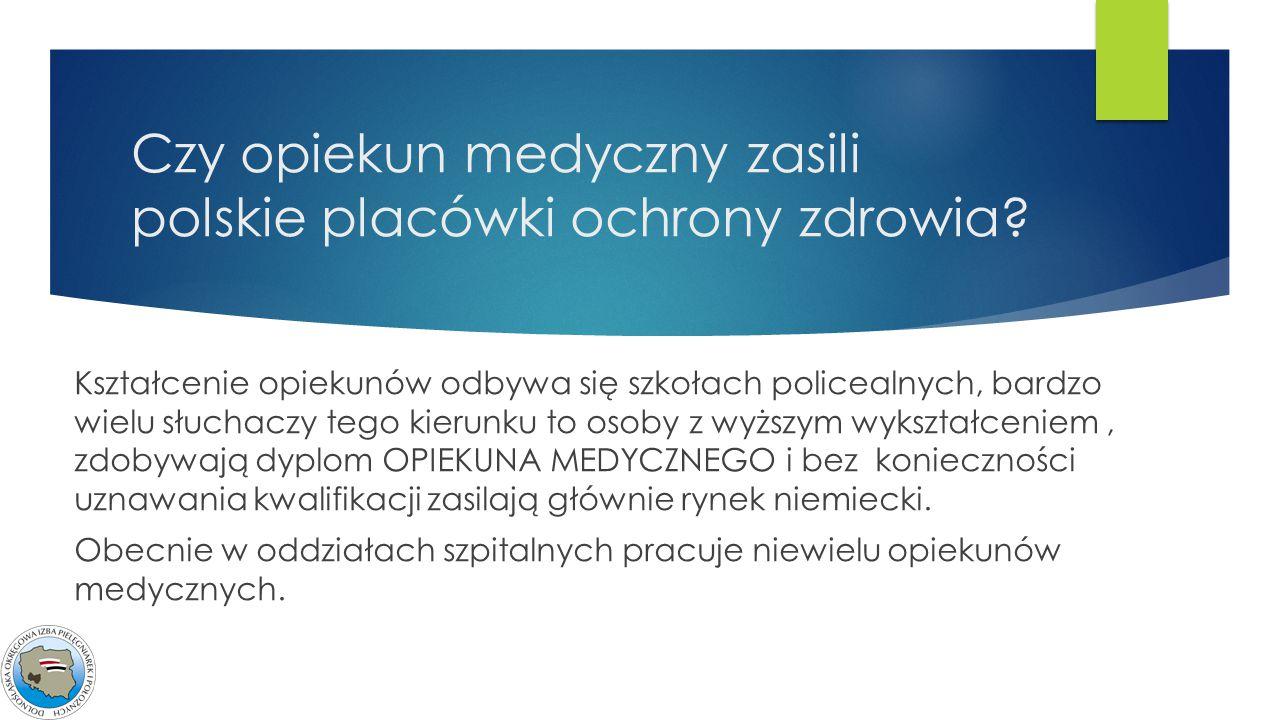 Czy opiekun medyczny zasili polskie placówki ochrony zdrowia? Kształcenie opiekunów odbywa się szkołach policealnych, bardzo wielu słuchaczy tego kier