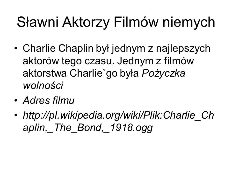 Sławni Aktorzy Filmów niemych Charlie Chaplin był jednym z najlepszych aktorów tego czasu. Jednym z filmów aktorstwa Charlie`go była Pożyczka wolności