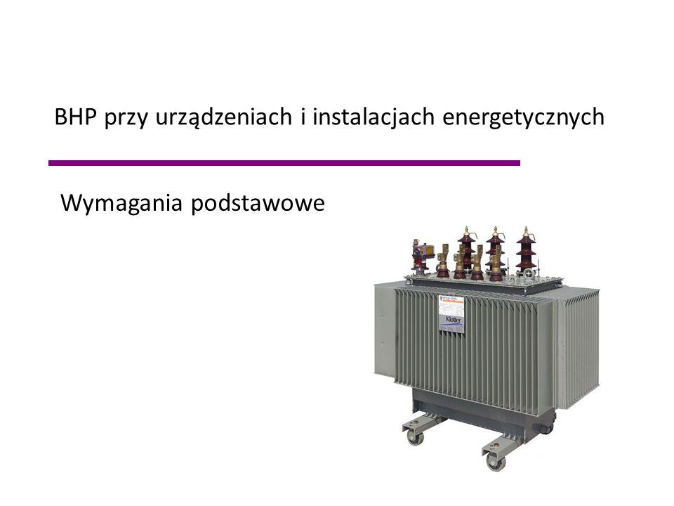 Wymagania podstawowe BHP przy urządzeniach i instalacjach energetycznych