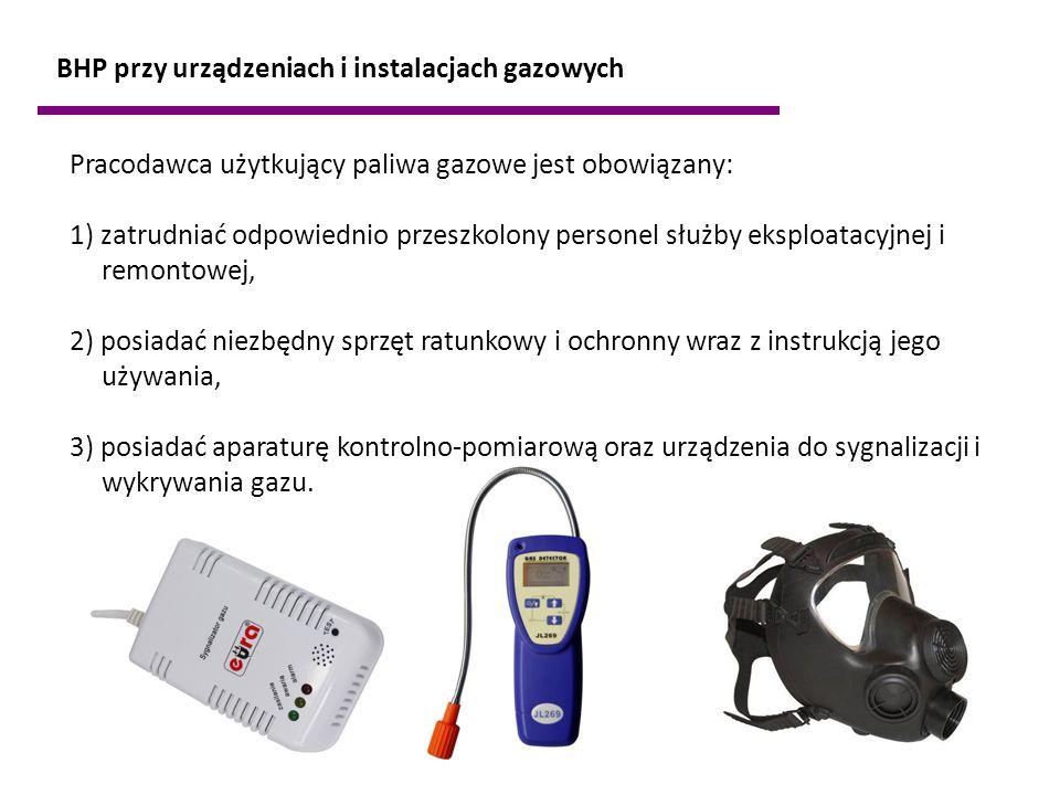 Pracodawca użytkujący paliwa gazowe jest obowiązany: 1) zatrudniać odpowiednio przeszkolony personel służby eksploatacyjnej i remontowej, 2) posiadać