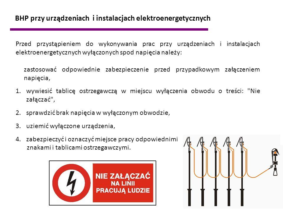 Przed przystąpieniem do wykonywania prac przy urządzeniach i instalacjach elektroenergetycznych wyłączonych spod napięcia należy: zastosować odpowiedn