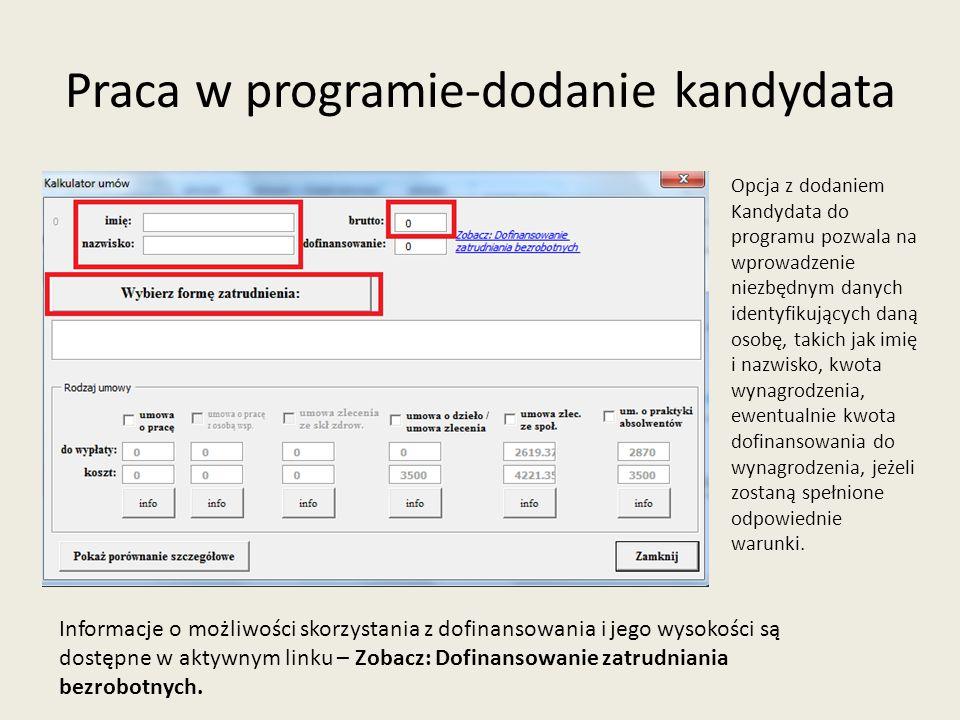 Praca w programie-wybór narzędzi- plusy i minusy Kliknięcie w aktywny link umożliwia Użytkownikowi zapoznanie się z narzędziem nawiązującym do danej formy zatrudnienia, np.