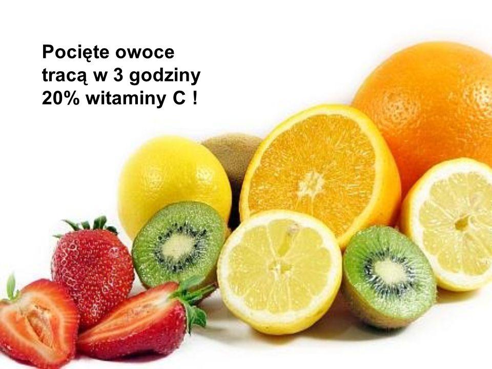 Pocięte owoce tracą w 3 godziny 20% witaminy C !