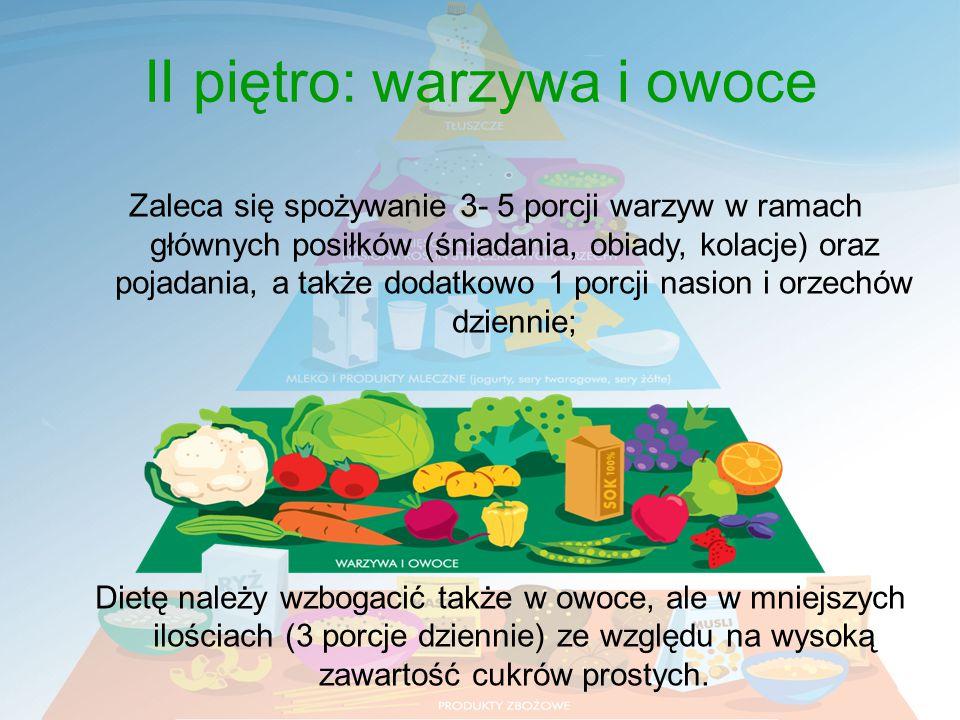 Zaleca się spożywanie 3- 5 porcji warzyw w ramach głównych posiłków (śniadania, obiady, kolacje) oraz pojadania, a także dodatkowo 1 porcji nasion i orzechów dziennie; Dietę należy wzbogacić także w owoce, ale w mniejszych ilościach (3 porcje dziennie) ze względu na wysoką zawartość cukrów prostych.