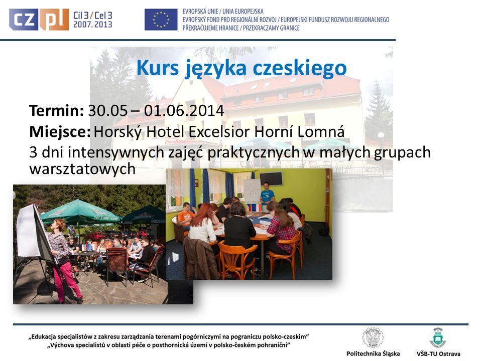 Termin: 30.05 – 01.06.2014 Miejsce: Horský Hotel Excelsior Horní Lomná 3 dni intensywnych zajęć praktycznych w małych grupach warsztatowych Kurs języka czeskiego