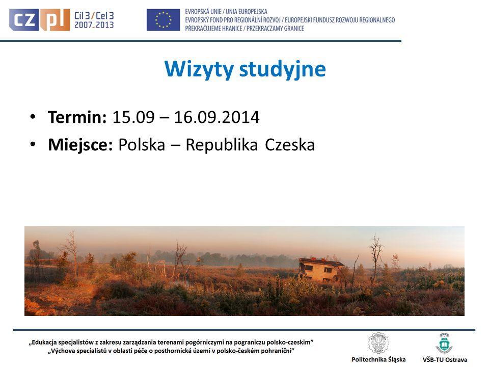 Wizyty studyjne Termin: 15.09 – 16.09.2014 Miejsce: Polska – Republika Czeska