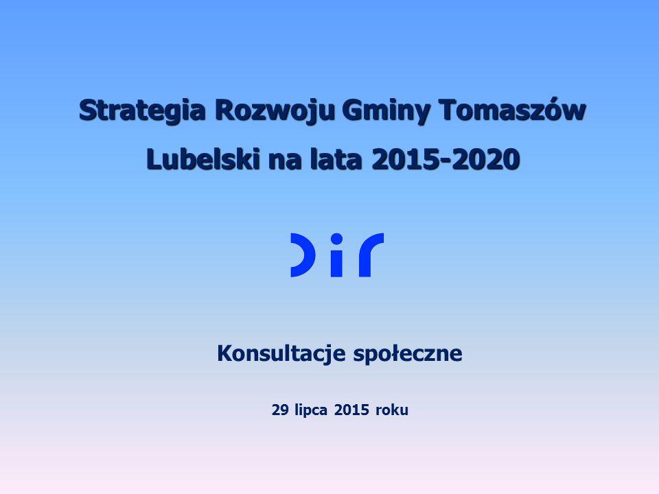 Strategia Rozwoju Gminy Tomaszów Lubelski na lata 2015-2020 Konsultacje społeczne 29 lipca 2015 roku