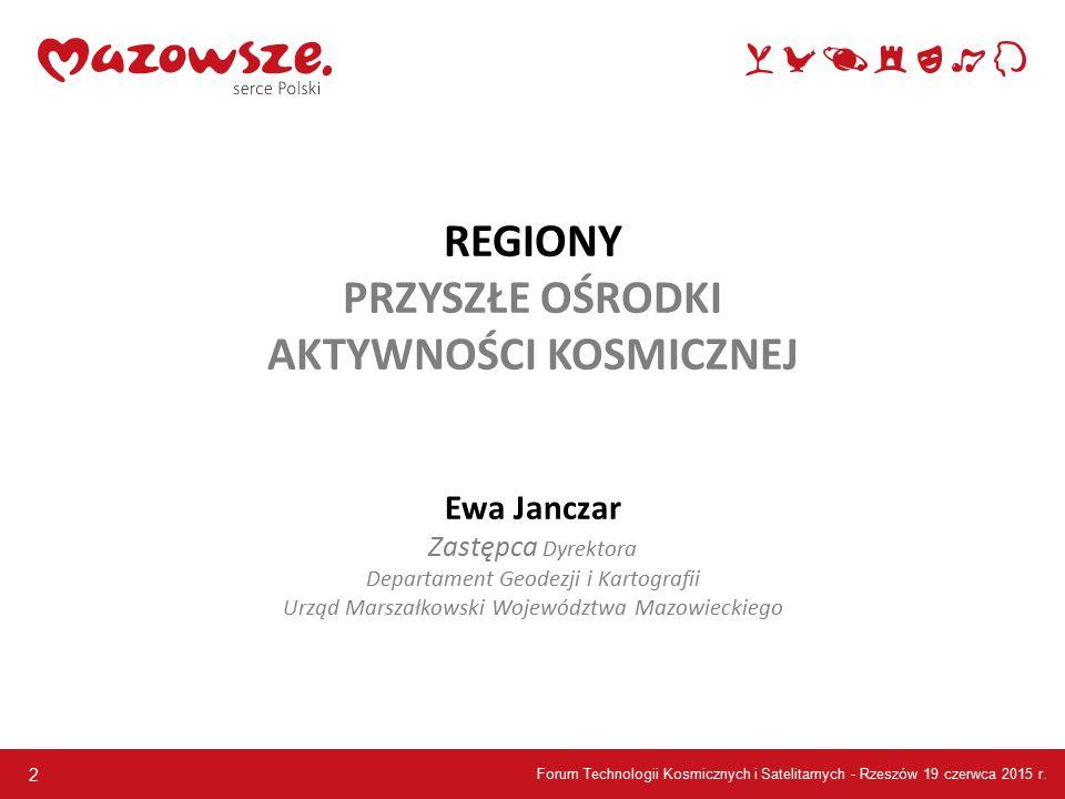 Forum Technologii Kosmicznych i Satelitarnych - Rzeszów 19 czerwca 2015 r.