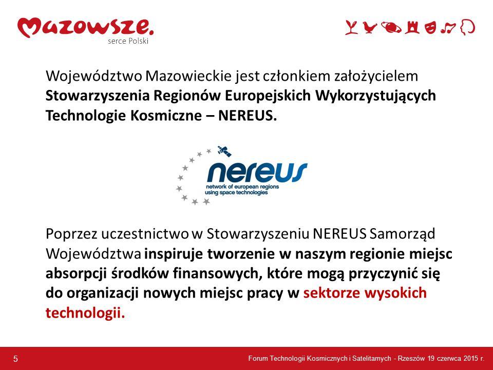 5 Województwo Mazowieckie jest członkiem założycielem Stowarzyszenia Regionów Europejskich Wykorzystujących Technologie Kosmiczne – NEREUS.