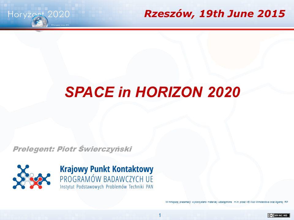 1 Prelegent: Piotr Świerczyński Rzeszów, 19th June 2015 W niniejszej prezentacji wykorzystano materiały udostępnione m.in. przez KE i/lub Ministerstwa