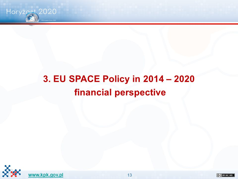 13 www.kpk.gov.pl 3. EU SPACE Policy in 2014 – 2020 financial perspective